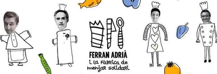 Ferran Adrià y la Fàbrica del Menjar Solidari